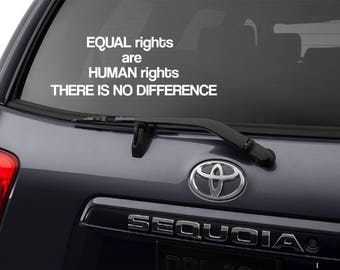 Equality Decal, Equal Rights Decal, Equality Sticker, Equality Bumper Sticker, AntiTrump Decal, Equal Rights are Human Rights