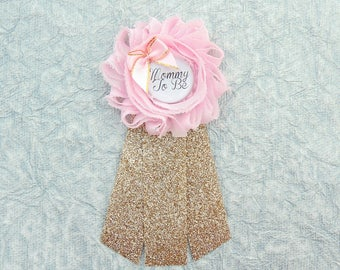 Mommy-To-Be Pin - Gold Baby Shower Pin - Pink And Gold Corsage - Pink And Gold Mommy-To-Be - Gold Mommy To Be Corsage - Light pink gold pin
