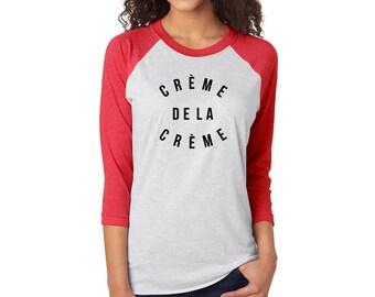 Creme de la Creme original 3/4 tshirt