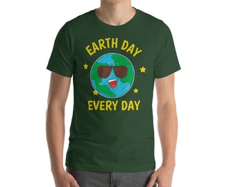 Earth Day Shirt - Mother Earth Shirt - Climate Change Shirt - Earth Day Tshirt - Science Shirt - Earth Day Everyday - Earth Day Tee