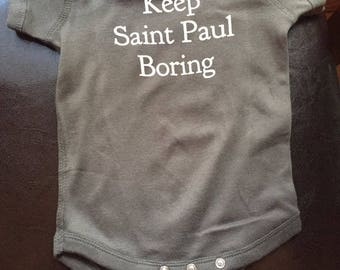 Keep Saint Paul Boring 6-month Onesie