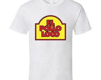 El Pollo Loco T Shirt