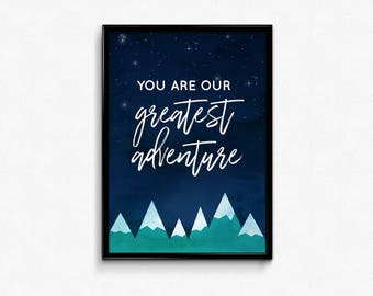 You are our greatest adventure, nursery art, mountains