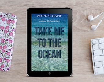 Premade eBook Cover -  Take Me To The Ocean