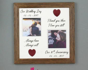 Anniversary Photo Frame, Custom Picture Frame, I loved you then, 5th  10th  20th  25th 30th, any dates.