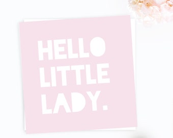 Hello little lady card, New mother greetings card, new baby card, new mum card, congratulations card, new baby card, baby shower card