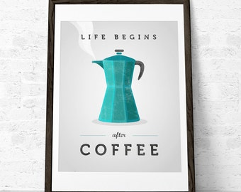 Life begins after coffee Mothers day gift Coffee print Coffee poster Turquoise Kitchen decor teal Kitchen art teal Kitchen decor UK