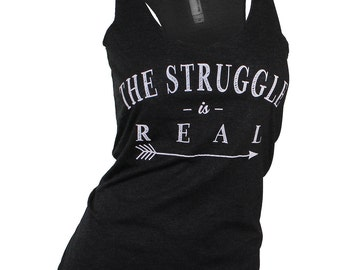 the struggle is real. workout tank. workout tank. graphic tees for women. graphic tank. struggle bus. missFITTE. struggle. yoga clothes.