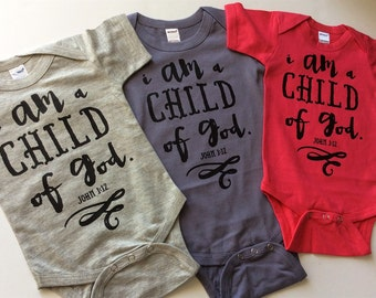 I am a Child of God Bodysuit - Available in various colors and Sizes