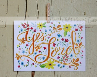 Yes, Lord  Watercolor Print, 5x7 or 8x10