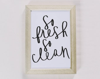 Calligraphy Print - So Fresh So Clean