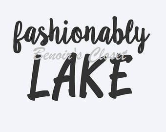 Fashionably LAKE SVG File, Vector, Cricut, Silhouette - instant download