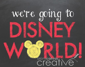 We're Going to Disney World - PRINTABLE