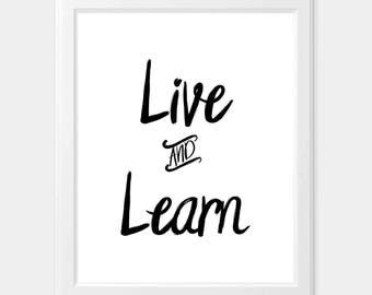 Live and Learn, Live and Learn Print, Typography Print, Black and White, INSTANT DOWNLOAD, Printable Art, Office Decor, Office Printable