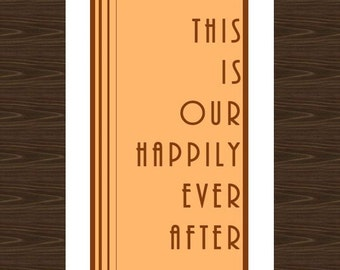 This Is Our Happily Ever After Print 8.5x11, Happily Ever After Wall Art