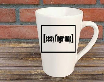Sassy Finger Snap Mug Coffee Cup Gift Home Decor Kitchen Bar Gift for Her Him Any Color Personalized Custom Jenuine Crafts