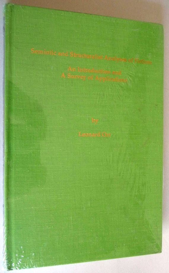 Semiotic and Structuralist Analyses of Fiction: An Introduction and A Survey of Applications 1987 Leonard Orr - Hardcover - Intro & Survey