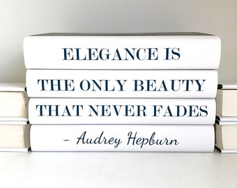 Elegance is the Only Beauty, Audrey Hepburn Quote, Fashion Quote, Quote Books, Decorative Books, Book Stack, Book Decor, Book Gift Friend
