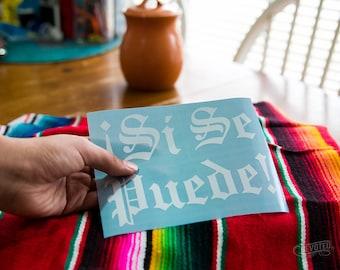 "Sí se puede - 4.5""x 5.75"" Vinyl cut transfer decal, laptop stickers"