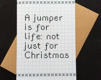 A jumper is for life: not just for Christmas - greeting card