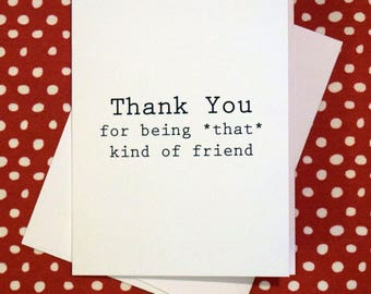 Thank you for being that kind of friend