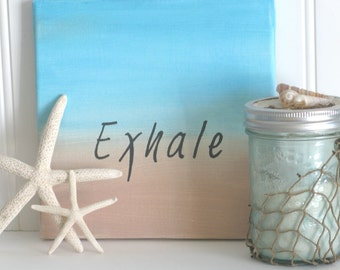 Exhale, Meditation Gifts, Motivational Art, Zen Decor, Beach Wall Art, Cottage Signs, Beach Cottage Decor, Mindfulness Gift