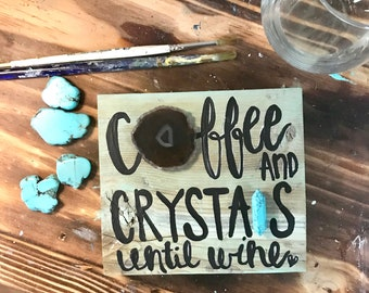 Coffee and crystals until wine. crystal wall art