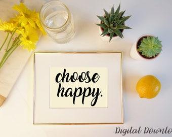 Choose Happy - Digital Download - Print at Home Print
