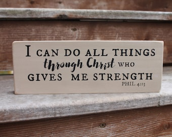 """Philippians 4:13 - """"I can do all things through Christ who gives me strength."""" - Blessing Block - Wood Sign - Home Decor - Baptism"""