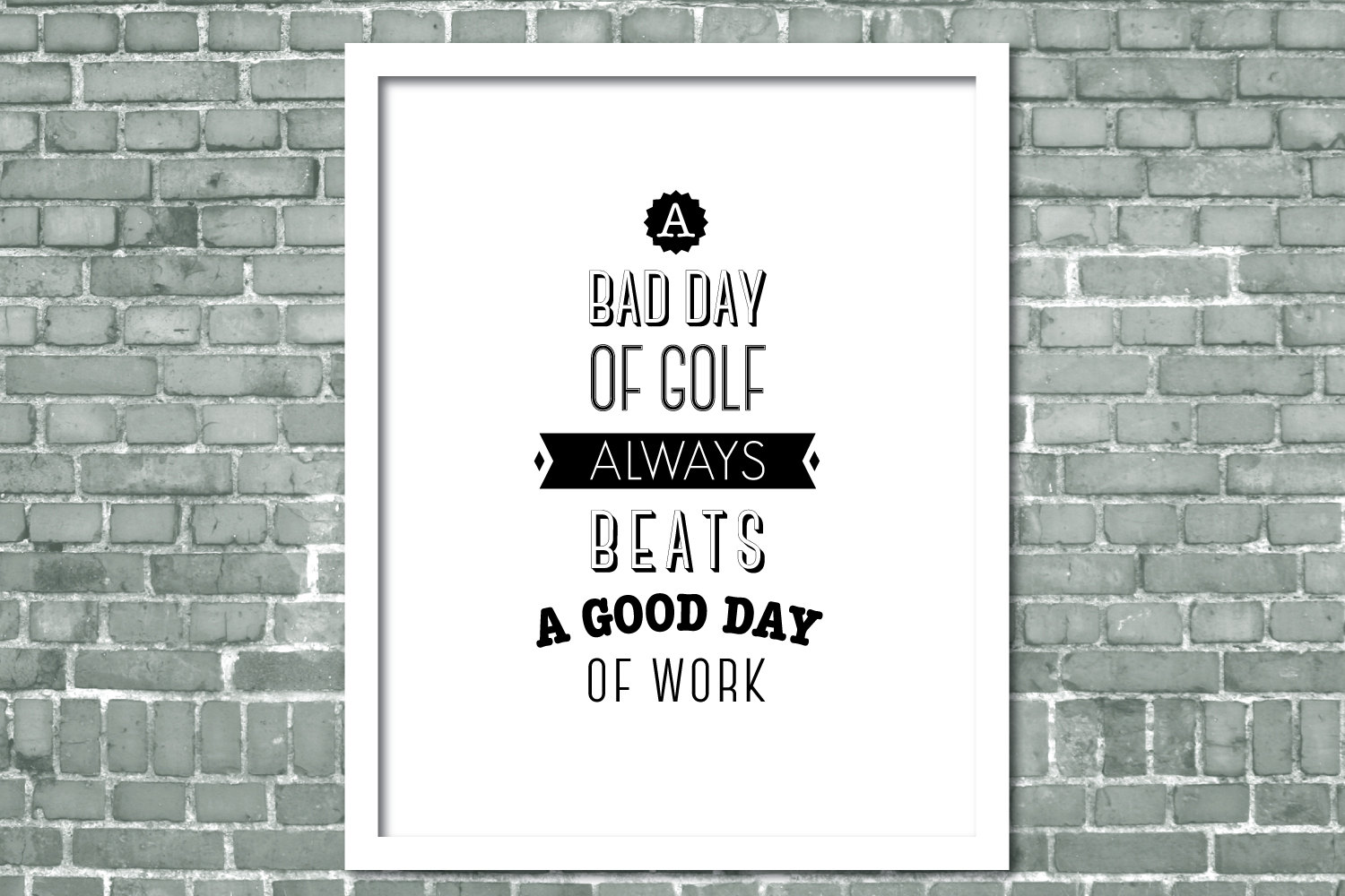 Golf Love Quotes Digital Print A Bad Day Of Golf Art Print Digital Art Print