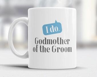 Godmother of The Groom, Wedding Mugs, Grooms Godmother, Grooms Godmother Gift, Grooms Godmother, Godmother of The Groom, Wedding Gift Ideas