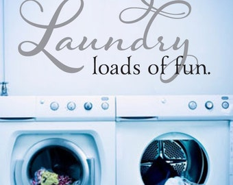 Laundry Room Decor Laundry Loads of Fun Decal - Laundry Room Decal - Laundry Wall Decal Laundry Sign