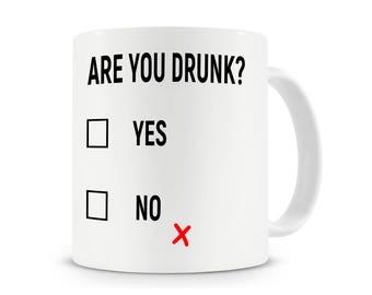 Are You Drunk? Mug, Funny Coffee Mug, Drunk Mug, Office Mug, Work Mug, Gift For Him, Rude Mug, Funny Mug