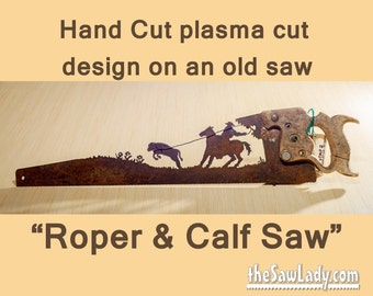 Cowboy Roping a Calf design Hand (plasma) cut hand saw Metal Art | Wall Decor | Recycled Art | Repurposed  - Made to Order for Western Fans!