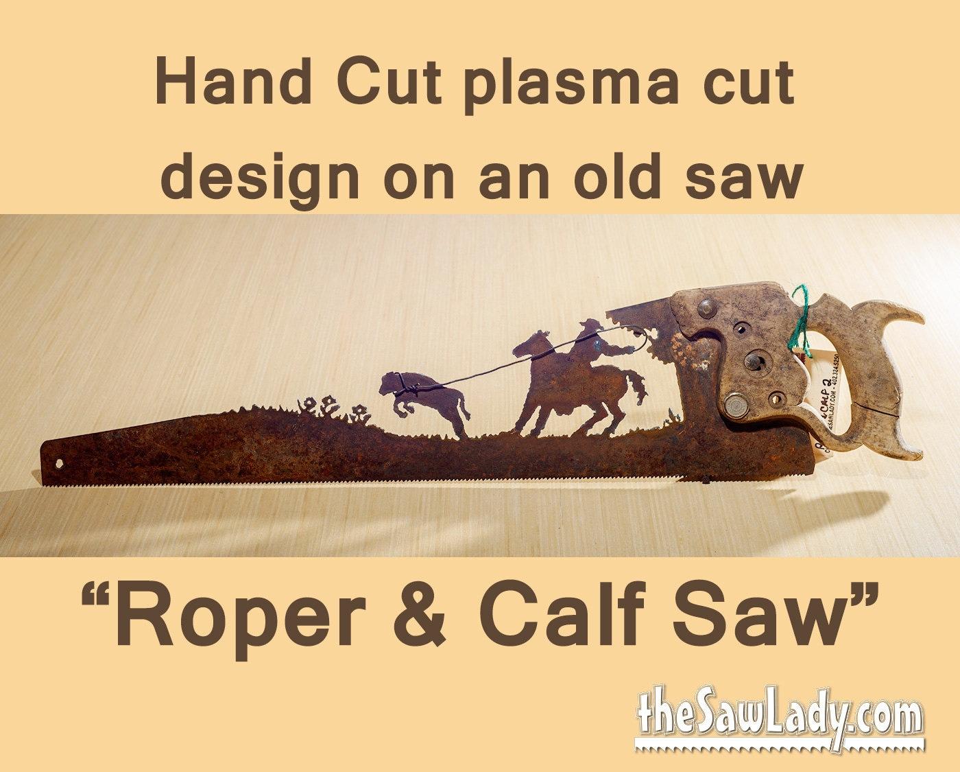 Cowboy Roping a Calf design Hand plasma cut hand saw Metal