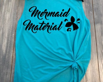 Mermaid Material tank, beach tank, mermaid shirt