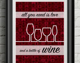 All You Need Is Love And A Bottle Of Wine Art Print Wall Decor Typography Inspirational Poster Motivational Quote