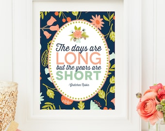 Days are long, years are short, Inspirational Quote, Mothers Day Gift, INSTANT DOWNLOAD, Gift For Her, Typography Quote, Digital Art print