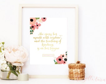 Girl Bible Verse Wall Art Print | She opens her mouth with wisdom, and the teaching of kindness  is on her tongue. | Proverbs 31:10