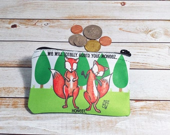 Trustworthy Fox Coin Purse Makeup Bag Change Pouch Foxes Want to Guard Your Money Sketchy Clever