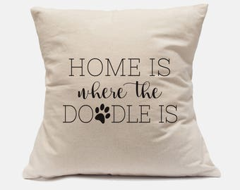 """100% Cotton Canvas Pillow Case """"Home Is Where The Doodle Is"""" Pillow Labradoodle Pillow Dog Pillow Doodle Pillow Labradoodle Decor"""