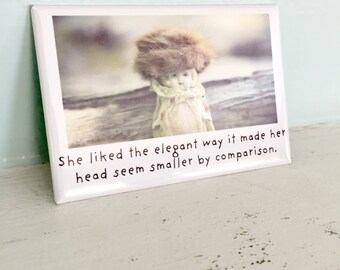 """Porcelain Doll Magnet Miniature Fur Hat Adventures of Claudia Funny Dollhouse Photo """"She Liked The Elegant Way"""""""