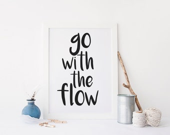 """PRINTABLE Art """"Go with the Flow"""" Typography Art Print Black and White Typography Poster Inspirational Quote Motivational Poster"""
