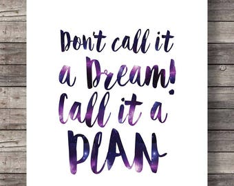 Don't call it a dream, call it a planInspiration motivation quote | Printable art | Hand lettering Printable wall art typography print