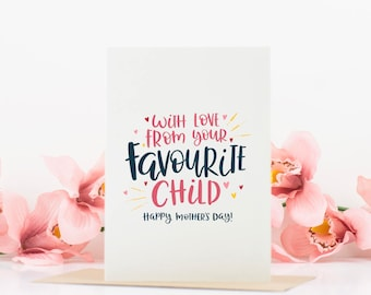 Funny Mother's Day Card - Favourite Child - Card for Mom - Mom Card