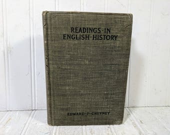 Readings In English History Drawn From The Original Sources Intended to Illustrate A Short History Of England by Edward P. Cheyney ©1908