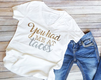You had me at Tacos Women's V-Neck T-Shirt, taco tuesday, i love tacos, feed me tacos, tacos and tequila, womens shirt, you had me at