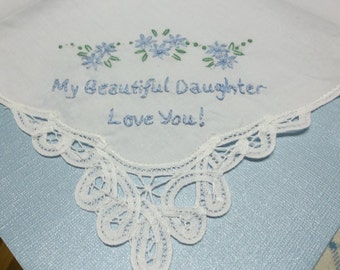 Mom to bride, something blue, my beautiful daughter, hand embroidered, wedding handkerchief, can be personalized with name and date on opp.