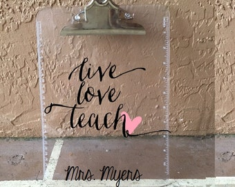 Live Love Teach, Personalized Clipboard, Teacher Clipboard, Teacher Gift, Teacher Appreciation Gift, Personalized Christmas Gift