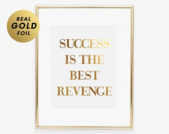 SUCCESS Is The BEST REVENGE Gold Silver or Rose Gold Foil Print Entrepreneur Poster Glam Living Room Wall Decor Confident Woman Art A8